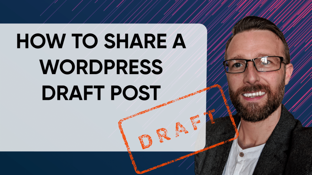 How to Share a WordPress Draft Post or Page
