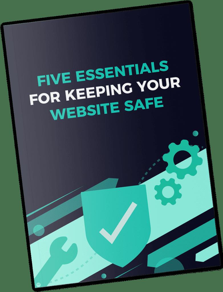 5 Essentials to keeping your WordPress website safe